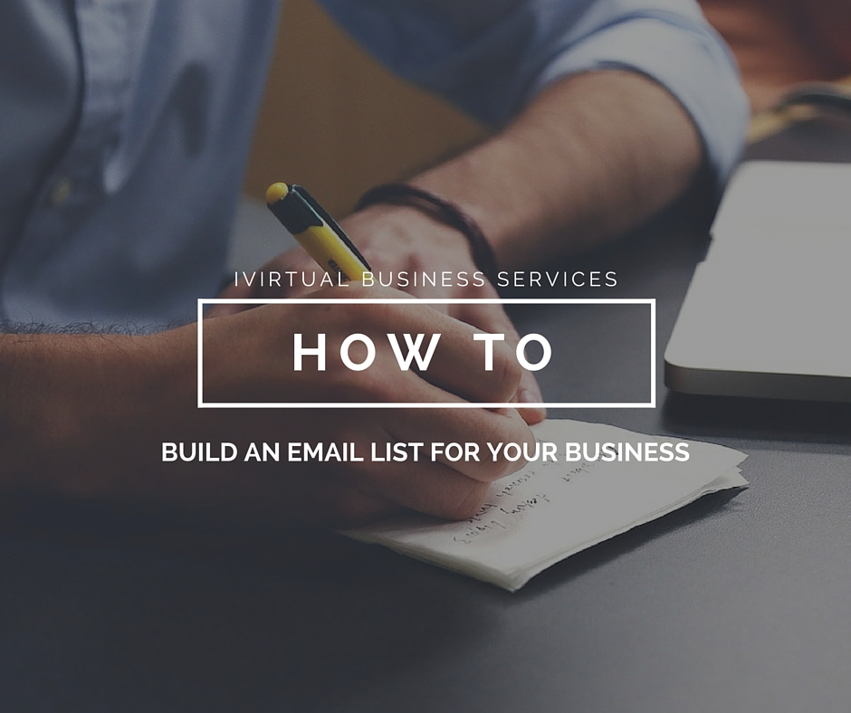 How to Build an Email List for your Business - iVirtual Business Services