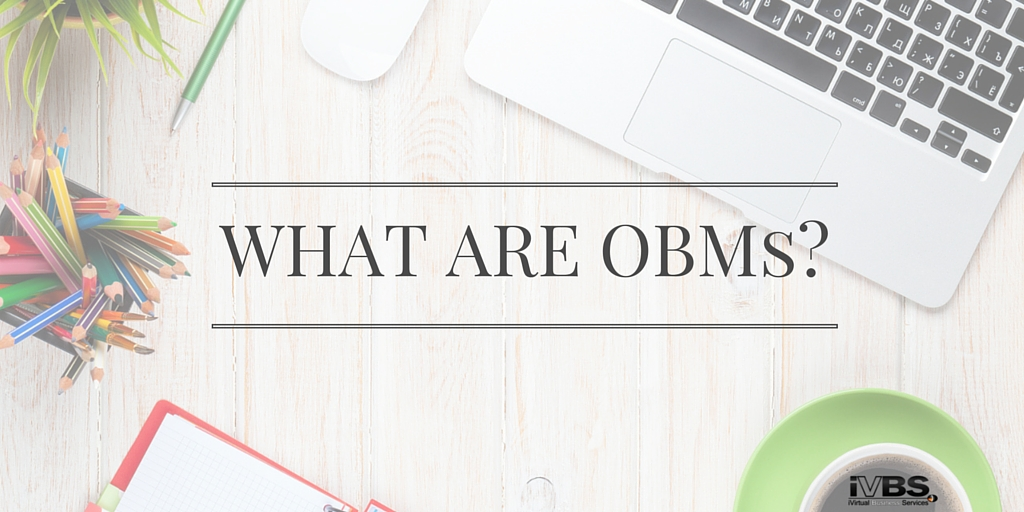 What Exactly are OBMs? - iVirtual Business Services