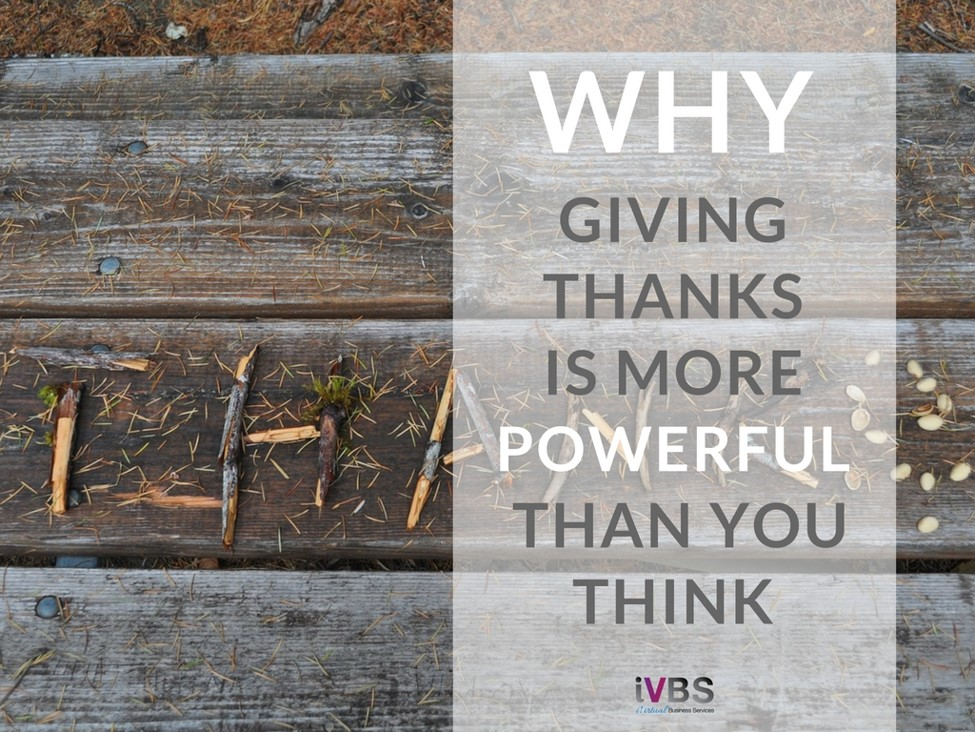 Why Giving Thanks is More Powerful than You Think - iVirtual Business Services