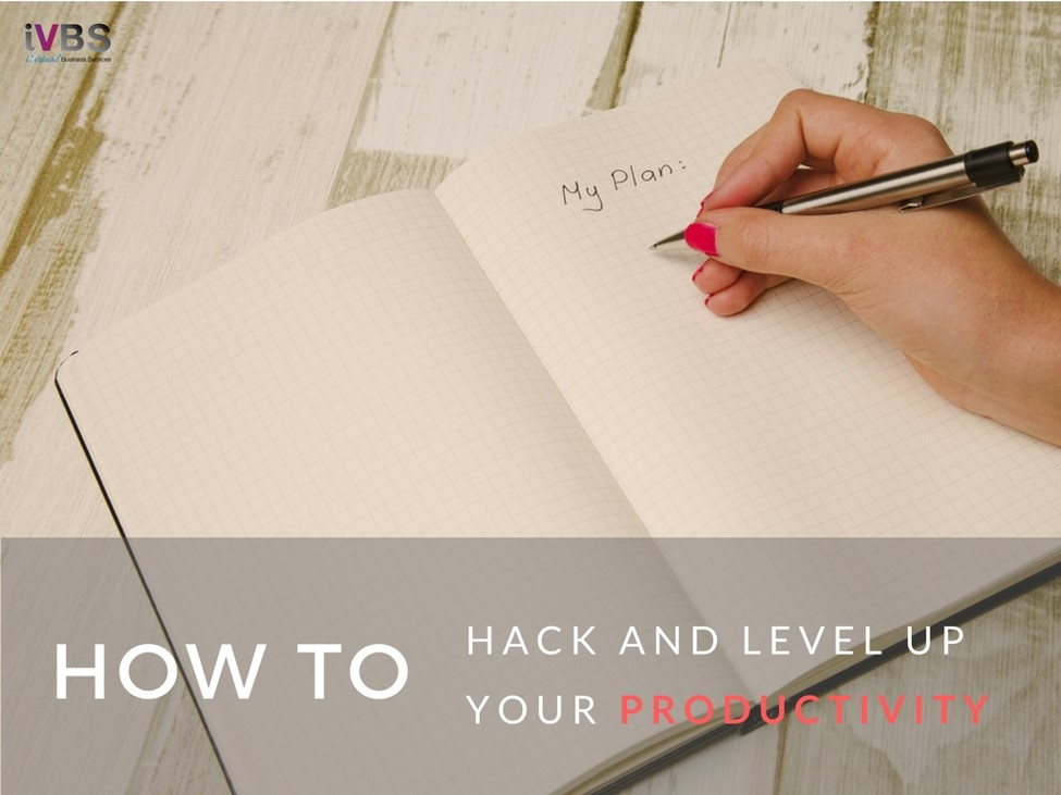 How to Hack & Level Up Your Productivity - iVirtual Business Services